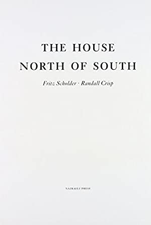 The House North of South: Fritz, Scholder und