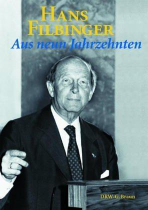 Hans Filbinger - Aus neun Jahrzehnten.