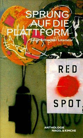 Sprung auf die Plattform Junge Schweizer Literatur.: Renate, Nagel: