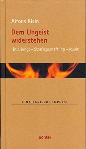 Dem Ungeist widerstehen Hitlerjunge - Straflagerhäftling -: Alfons, Klein:
