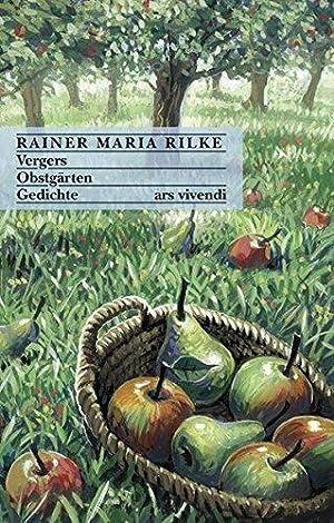 Vergers; Obstgärten Gedichte. Zweisprachige Ausgabe: Rainer, M. Rilke