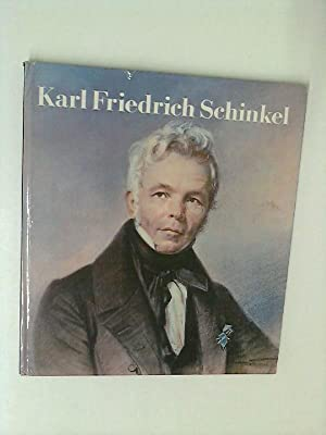 Karl Friedrich Schinkel 1781 - 1841: Schinkel, Karl Friedrich: