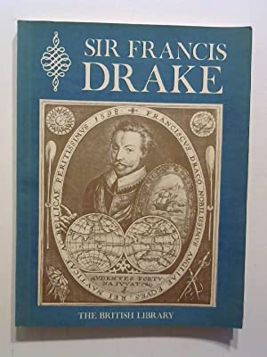 Sir Francis Drake: An Exhibition to Commemorate: British Library: