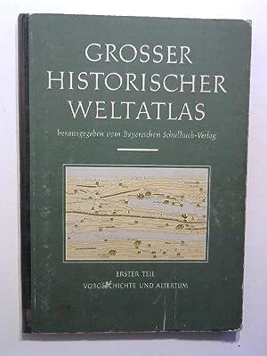 Grosser Historischer Weltatlas. Erster Teil: Vorgeschichte und: Bayerischer Schulbuch-Verlag: