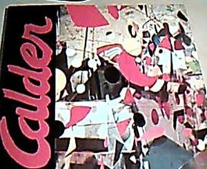 Calder 1898 - 1976 ; Retrospective December: Calder, Alexande und