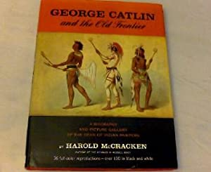 George Catlin & The Old Frontier