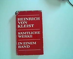 Sämtliche Werke : [in einem Band]. Heinrich: Kleist, Heinrich von