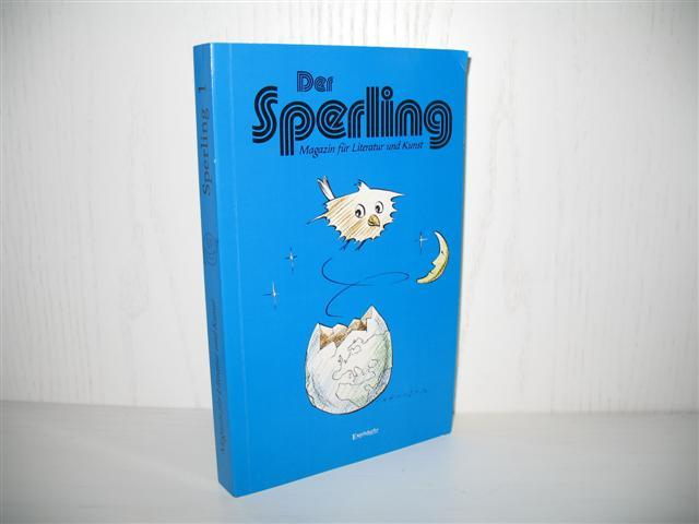 Der Sperling 1: Das Magazin für Literatur und Grafik., - Schramm, Matthias von und Robert Zobel