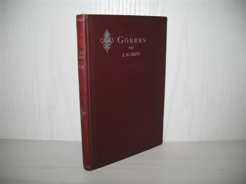 Görres. Geisteshelden (Führende Geister) - Eine Sammlung von Biographien: Band 23;