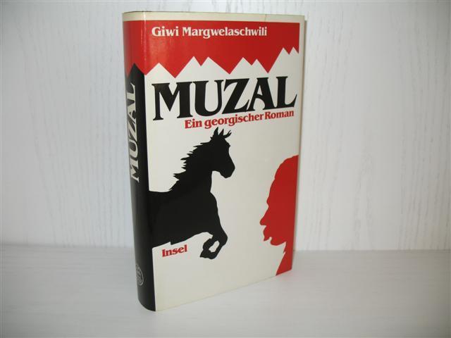 Muzal: Ein georgischer Roman.,: Margwelaschwili, Giwi: