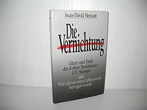 Die Vernichtung: Glanz und Ende des Kölner: Herstatt, Iwan-David: