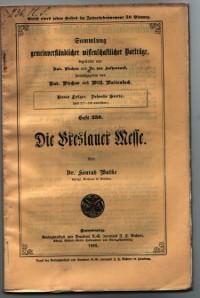 Die Breslauer Messe Sammlung gemeinverständlicher wissenschaftlicher Vorträge: Dr. Konrad Wutke