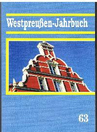 Westpreussen-Jahrbuch Band 63: Herausgeber Hans-Jürgen Kämpfert