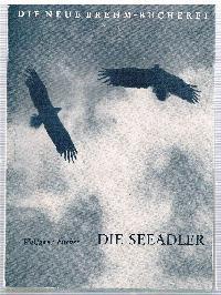 Die Seeadler Die neue Brehm-Bücherei Heft 221: Wolfgang Fischer
