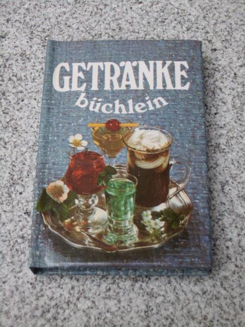 Getränke-Büchlein : Belebendes und Erfrischendes: Leipzig : Verl ...