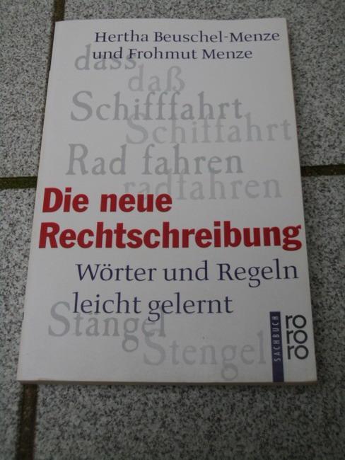 Die neue Rechtschreibung : Wörter und Regeln leicht gelernt. Hertha Beuschel-Menze und Frohmut Menze, Rororo ; 60171 : rororo-Sachbuch