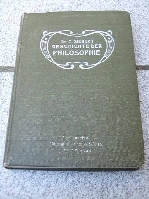 Ein kurzer Abriss der Geschichte der Philosophie: Siebert, Otto: