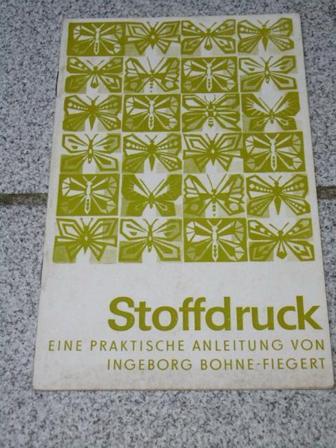 Stoffdruck Eine Praktische Anleitung Von Bohne Fiegert Ingeborg