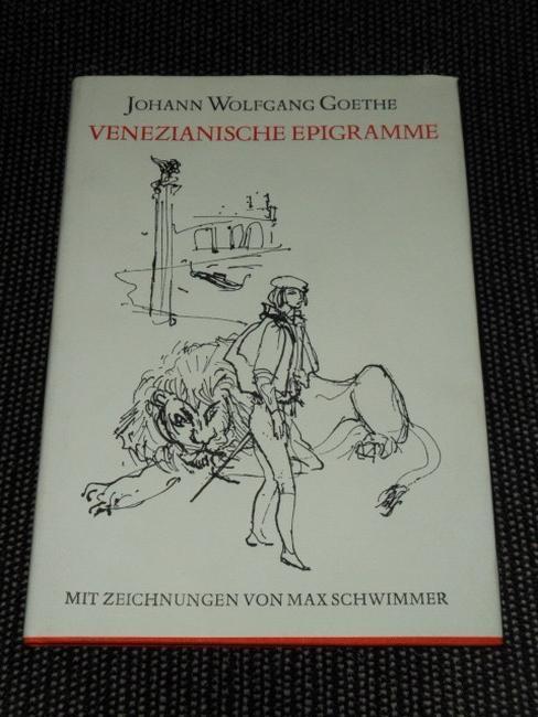 Venezianische Epigramme. Johann Wolfgang Goethe. Mit Zeichn.: Goethe, Johann Wolfgang