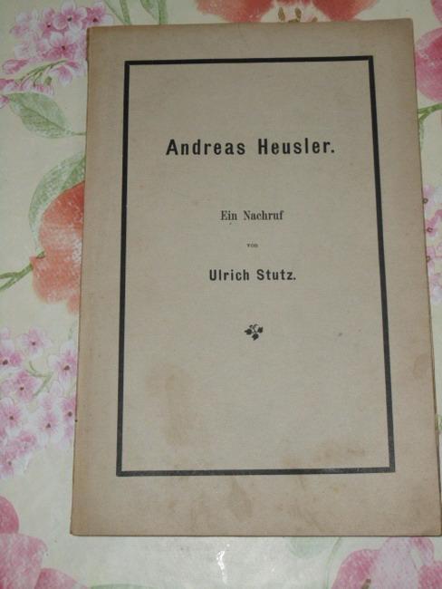 Andreas Heusler (1834-1921). Ein Nachruf. Sonderabdruck aus: Stutz, Ulrich.: