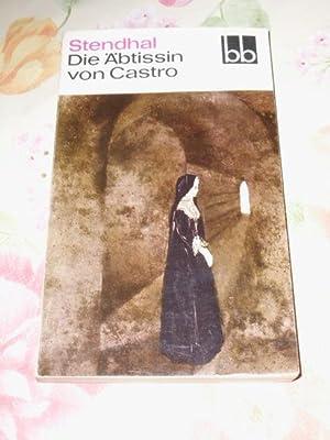 Die Äbtissin von Castro : italien. Chroniken. [Aus d. Franz. übers. von Fritz Hermann u. ...