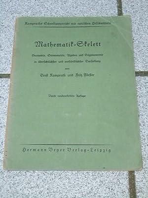 Mathematik-Skelett : Geometrie, Algebra, Stereometrie u. Trigonometrie: Kamprath, Ernst und
