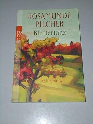 Blättertanz : Erzählungen. Dt. von Dorothee Asendorf: Pilcher, Rosamunde: