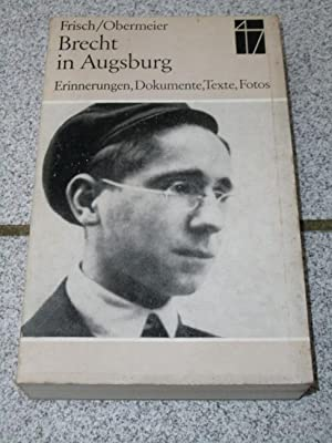 Brecht in Augsburg : Erinnerungen, Dokumente, Texte,: Frisch, Werner und