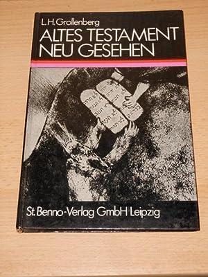 Altes Testament neu gesehen : Arbeitsweise u.: Grollenberg, Lucas Hendricus