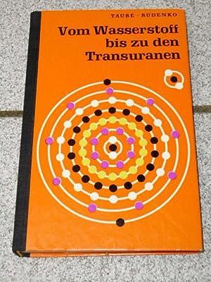 Vom Wasserstoff bis zu den Transuranen. P.: Taube, Petr R.,