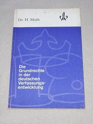 Die Grundrechte in der deutschen Verfassungsentwicklung Klettbuch: Muth, Heinrich: