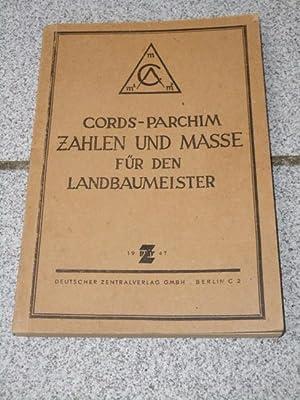 Zahlen und Masse für den Landbaumeister. Hrsg.: Cords-Parchim, Werner: