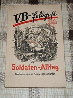 Soldaten-Alltag : Soldaten erzählen Soldatengeschichte. [Ges. u.: Utermann, Wilhelm: