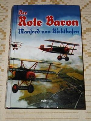 Der rote Kampfflieger. Manfred Freiherr von Richthofen: Richthofen, Manfred von: