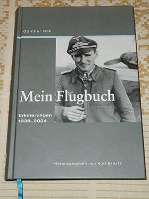 Mein Flugbuch : Erinnerungen 1938 - 2004.: Rall, Günther: