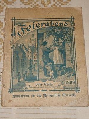 Feierabend, Volks-Kalender 1909. Hauskalender für das Markgraftum