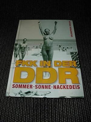 Sommer, Sonne, Nackedeis: FKK in der DDR.: Kupfermann, Thomas (Hrsg.):