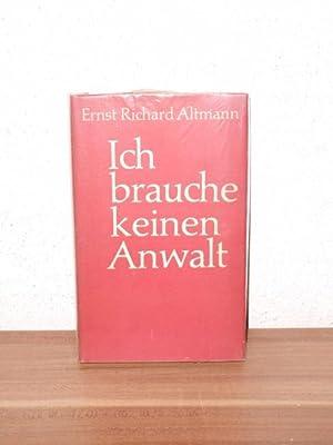 Ich brauche keinen Anwalt Roman / Ernst: Altmann, Ernst Richard: