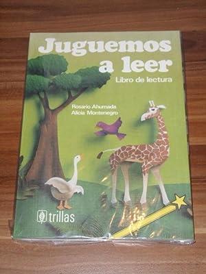 Juguemos a leer: libro de lectura: Rosario Ahumada und Alicia Montenegro:
