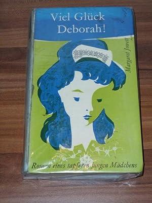 Viel Glück, Deborah! : Roman e. tapferen: Jowett, Margaret und