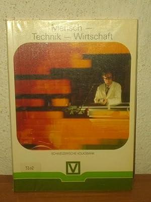 Mensch, Technik, Wirtschaft. Schweizer. Volksbank. Von Emil: Küng, Emil [Mitarb.],