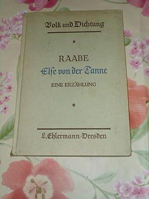 Else von der Tanne oder Das Glück: Raabe, Wilhelm: