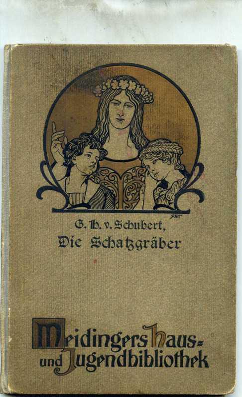 Die Schatzgräber. Ein Erzählung. Mit Titelbild von: Schubert, Gotthilf Heinrich