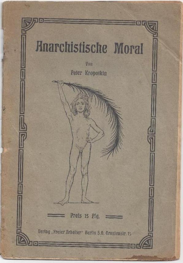 Anarchistische Moral: Kropotkin, Peter