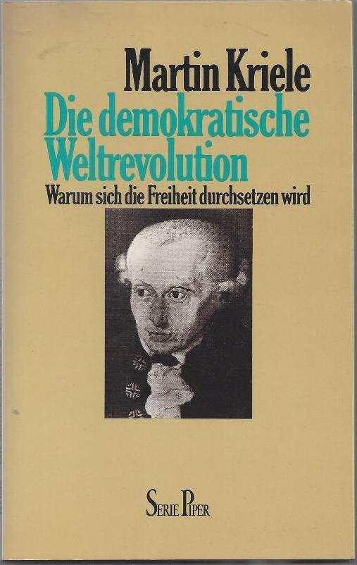 Die demokratische Weltrevolution. Warum sich die Freiheit durchsetzen wird