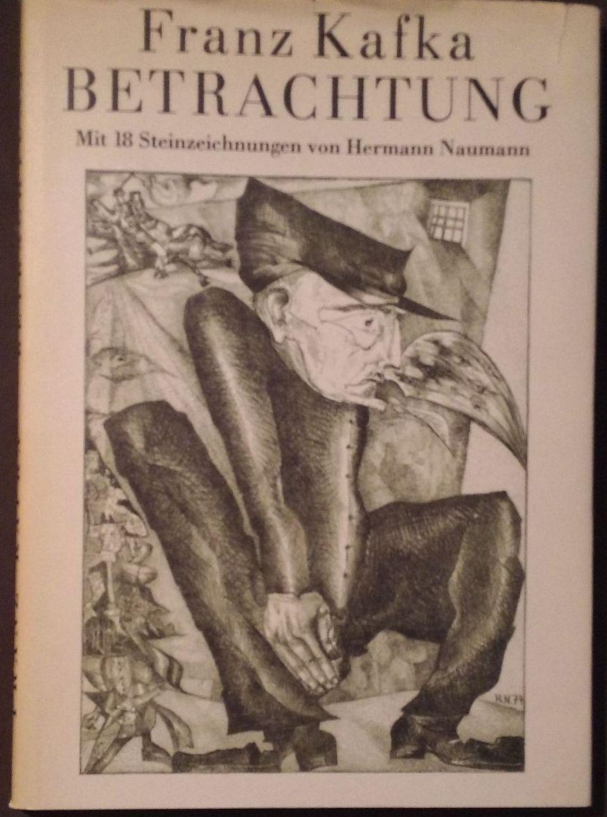Betrachtungen. Mit 18 Steinzeichnungen von Hermann Naumann: Kafka, Franz