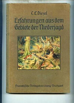 Erfahrungen aus dem Gebiete der Niederjagd. Naturgeschichte, Jagd und Hege der zur Niederjagd geh&...