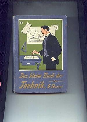 Das kleine Buch der Technik. Ein Handbuch über die Entwicklung und den Stand der Technik, ...
