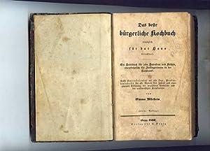 Das beste bürgerliche Kochbuch vorzüglich für das Haus berechnet. Ein Hanbuch f&uuml...