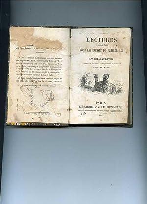 Lectures Graduees Pour Les Enfants Du Premier Age. Tome Primier.: L'Abbe Gaultier.